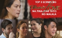 Top 5 Scenes From The Greatest Love Na Pinaiyak Tayo Ng Malala
