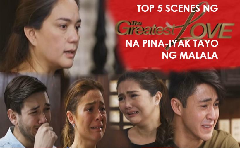 Top 5 Scenes From The Greatest Love Na Pinaiyak Tayo Ng Malala