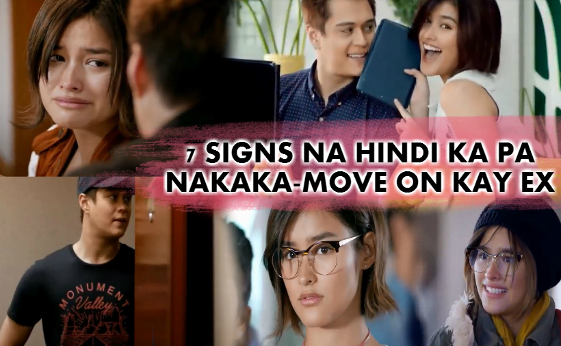 7 SIGNS NA HINDI KA PA NAKAKA-MOVE ON KAY EX